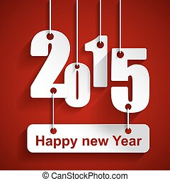 Happy New Year 2015 with red background , happy New Year and...