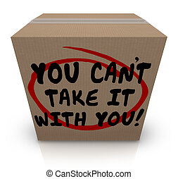 You Cant Take It With You Words Cardboard Box Share Donate -...