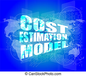 Management concept: cost estimation model words on digital...