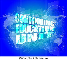 Management concept: continuing education unit words on...