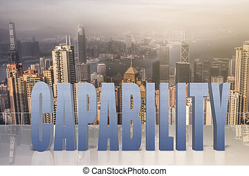 Concept of talent, ability, capacity etc with 3d text under...