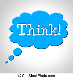 Think Thought Bubble Means Consideration Plan And Reflecting...