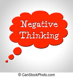 Negative Thinking Bubble Shows Concept Plan And Refusal -...