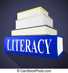 Literacy Book Means Textbook Read And Education - Literacy...