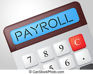 Payroll Calculator Shows Earns Payday And Salaries - Pay Day...