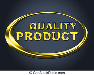 Quality Product Sign Shows Perfection Check And Guarantee