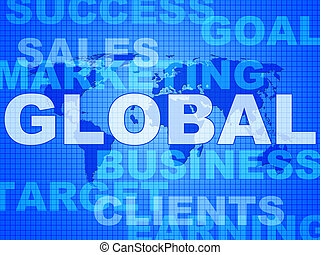 Global Words Shows World Biz And Globalisation - Global...