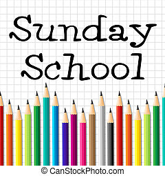 Sunday School Pencils Indicates Church Praying And Religion