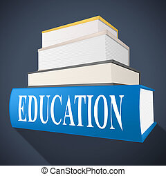 Education Book Represents Non-Fiction School And Educated -...