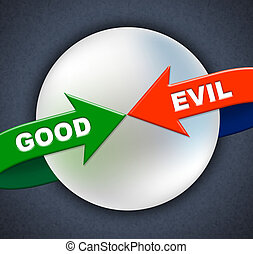 Good Evil Arrows Indicates All Right And Awesome - Good Evil...