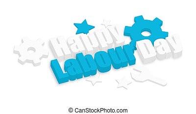 Happy Labour Day 3d Gears - Happy Labor Day 3d Text with...