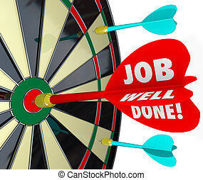 Job Well Done Dart Board Bulls-Eye Mission Goal Accomplished
