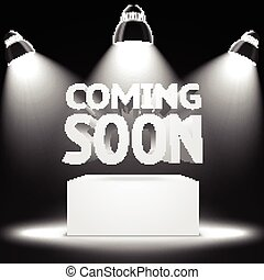 Stage, spot light projectors lightning the podium -Coming Soon- message
