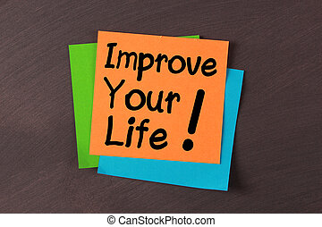 Improve Your Life - Improve Your Life colorful notes pasted...