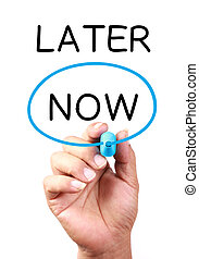 Now Or Later - Now or later drawing on transparent...