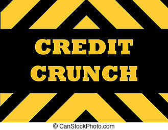 Credit crunch hazard sign in yellow and black.