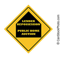 Lender repossession public home acuction road sign, isolated...