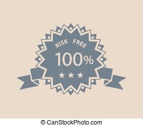 Risk free retro label 100 percent satisfaction guaranteed...