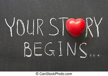 story begins - your story begins phrase handwritten on...