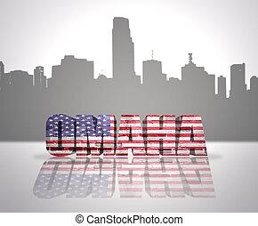 View of Omaha City - Word Omaha with National Flag of USA...