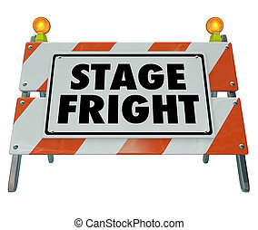 Stage Fright Fear Public Speaking Performance Sign Barricade...