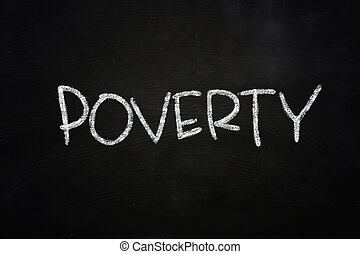 Poverty - The word Poverty written with chalk on blackboard