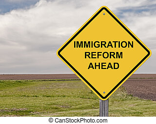 Caution - Immigration Reform Ahead - Caution Sign -...