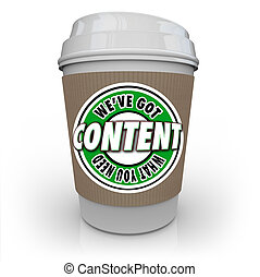 Content We've Got What You Need Words Coffee Cup