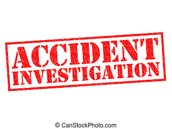 ACCIDENT INVESTIGATION red Rubber Stamp over a white...