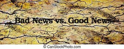 Bad news vs good news - Bad nwes vs good news