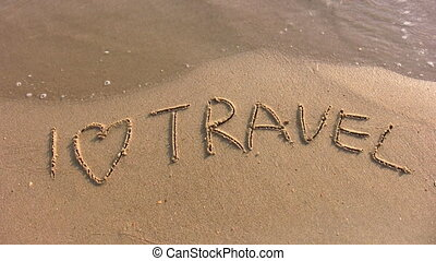 I love travel word on beach - I love travel - words on beach