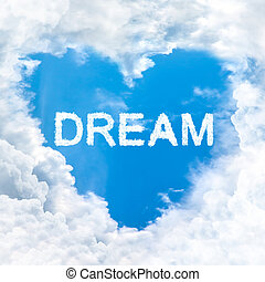 dream word on blue sky inside heart cloud form