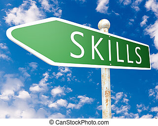 Skills - street sign illustration in front of blue sky with...