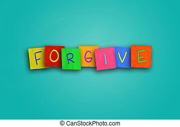 Forgive - The word Forgive written on sticky colored paper