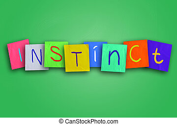 Instinct Concept - The word Instinct written on sticky...