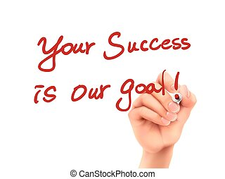 your success is our goal words written by hand on a...