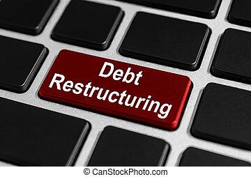 debt restructuring button on keyboard - debt restructuring...