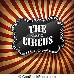 Circus label on retro rays background, vector.