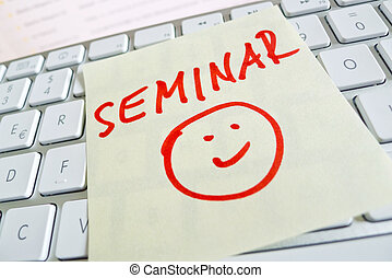 note on computer keyboard: seminar - a memo is on the...