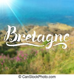 Brittany summer background with hand-drawn calligraphy sign...