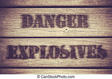 Danger Explosives - A Retro Grungy Crate Labelled With...