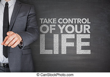 Take control of your life on blackboard with businessman