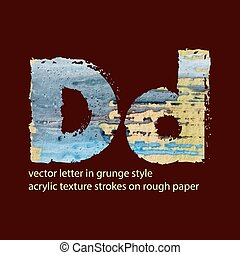grungy letter D - vector letter in grunge style. acrylic...