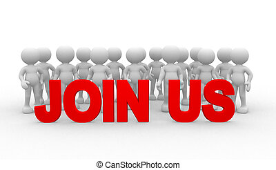 Join us - 3d people - man, person - teamwork. Join us