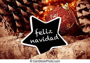 feliz navidad, merry christmas in spanish - the text feliz...