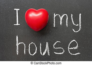 love my house - I love my house phrase handwritten on school...
