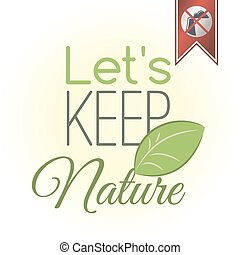 Vector illustration. Let's keep nature.