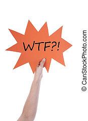 Orange Speech Balloon With WTF - Hand Holding A Orange...