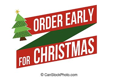 Order early for Christmas banner design over a white...