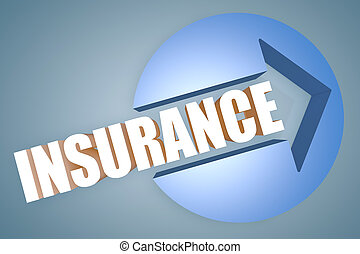 Insurance - text 3d render illustration concept with a arrow...